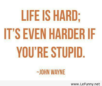 Life-is-hard-Funny-Quote
