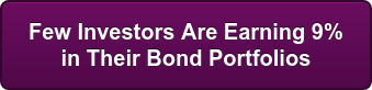 Few Investors Are Earning 9%   in Their Bond Portfolios