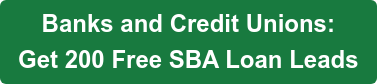Banks and Credit Unions:  Get 200 Free SBA Loan Leads